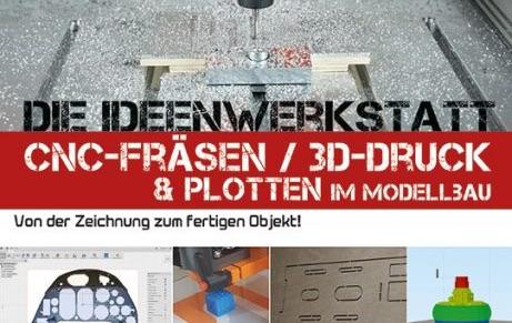 Buchtipp: CNC-Fräsen und 3D-Druck im Modellbau